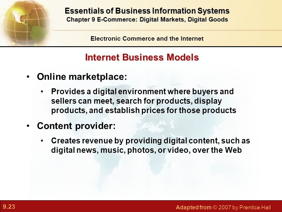 9.23 Adapted from © 2007 by Prentice Hall Internet Business Models Electronic Commerce and the Internet Essentials of Business Information Systems Cha