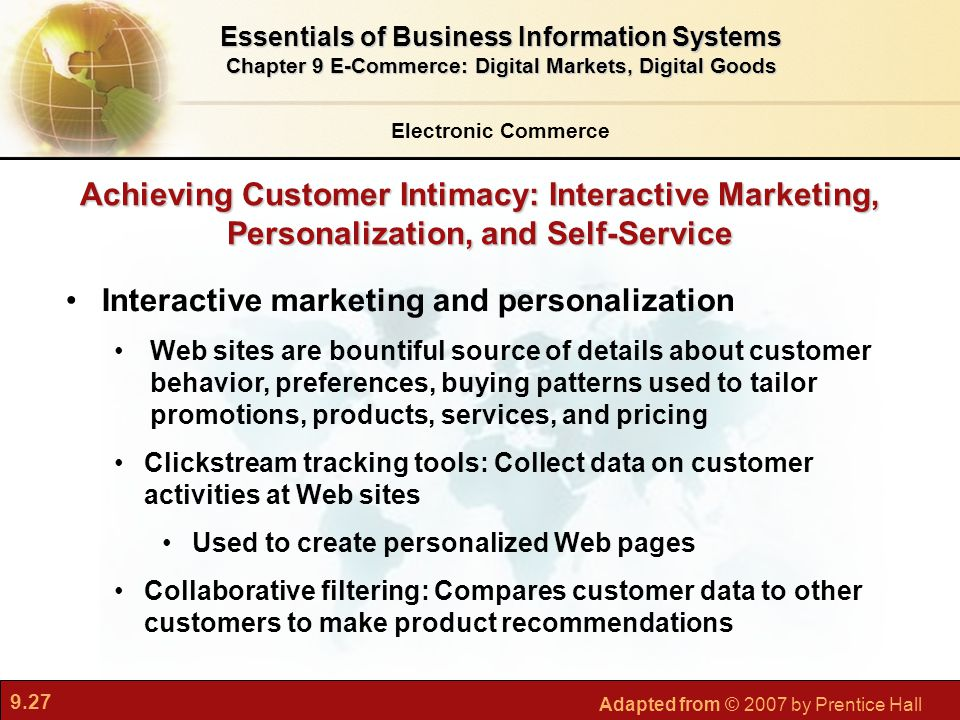 9.27 Adapted from © 2007 by Prentice Hall Achieving Customer Intimacy: Interactive Marketing, Personalization, and Self-Service Interactive marketing