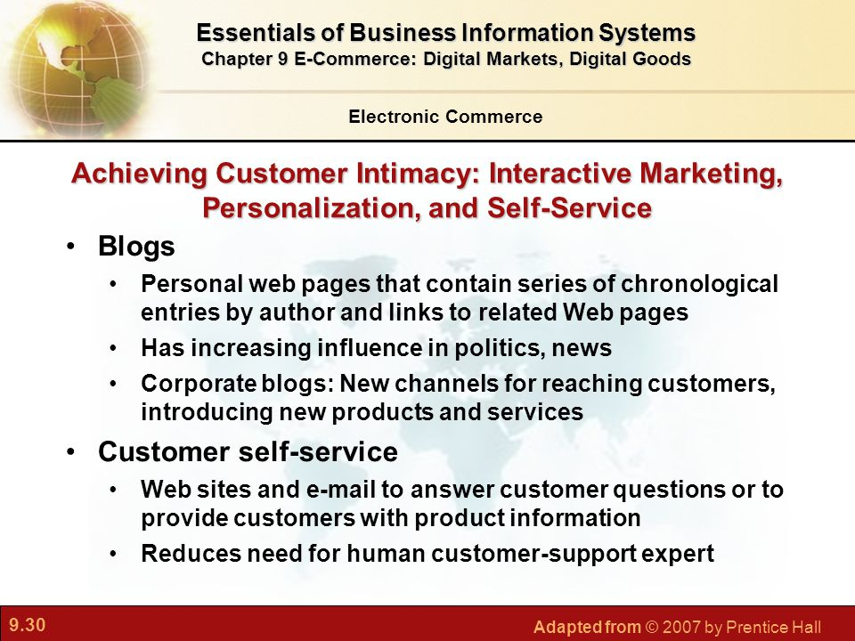 9.30 Adapted from © 2007 by Prentice Hall Achieving Customer Intimacy: Interactive Marketing, Personalization, and Self-Service Blogs Personal web pag