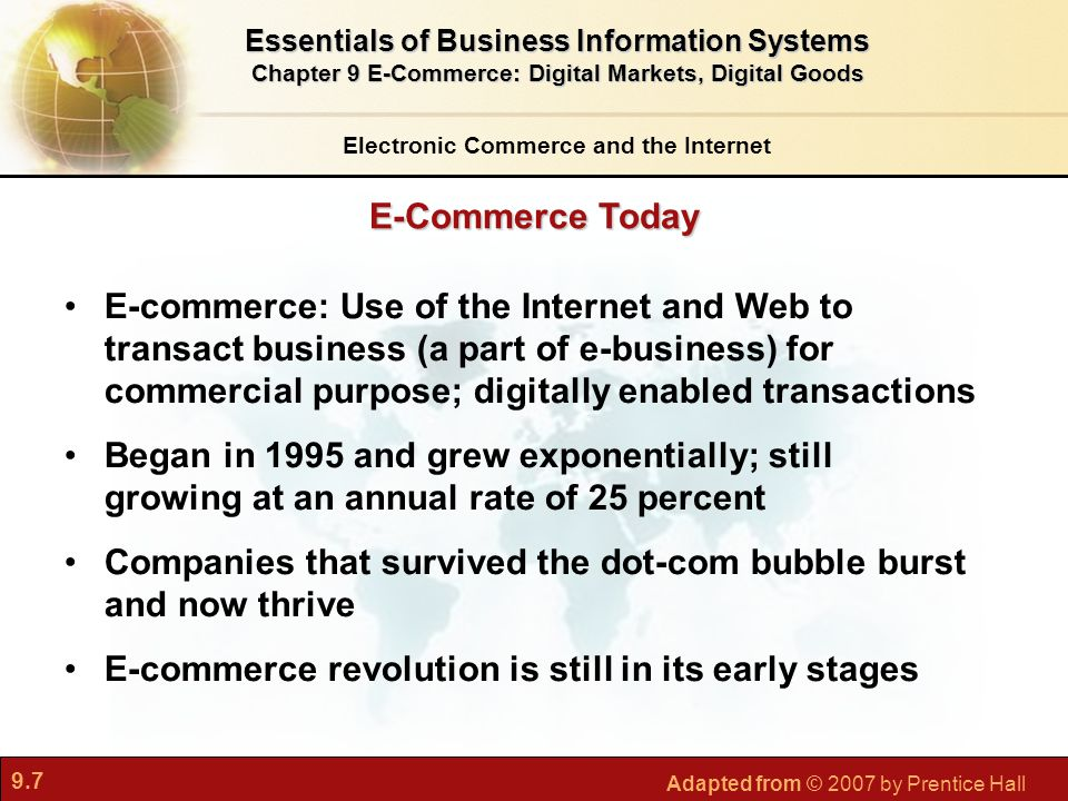 9.7 Adapted from © 2007 by Prentice Hall Electronic Commerce and the Internet Essentials of Business Information Systems Chapter 9 E-Commerce: Digital