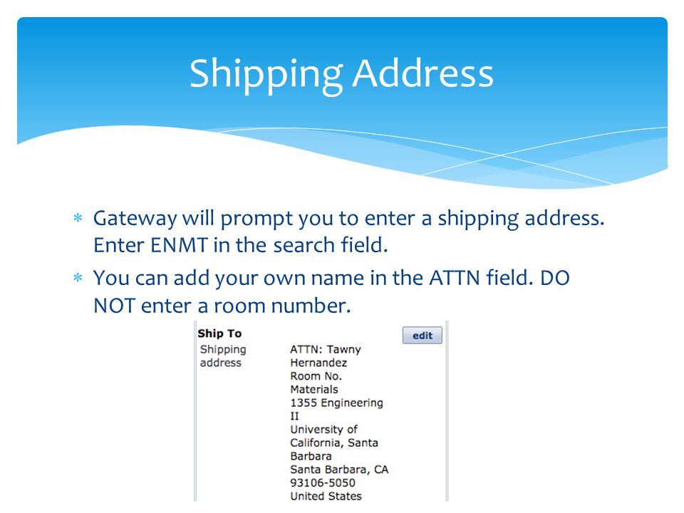  Gateway will prompt you to enter a shipping address.