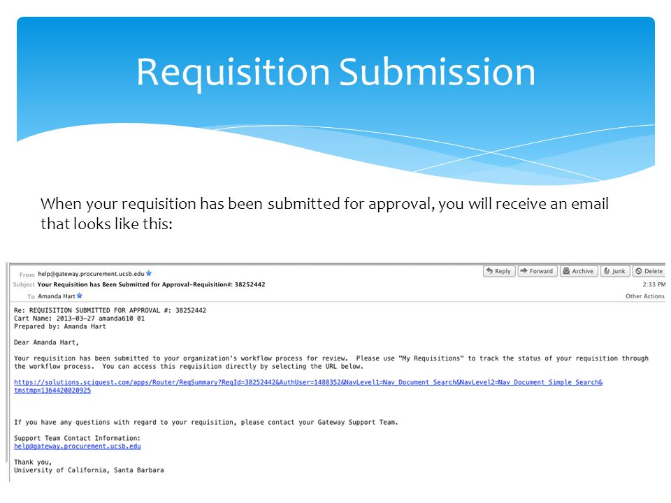 Requisition Submission When your requisition has been submitted for approval, you will receive an email that looks like this: