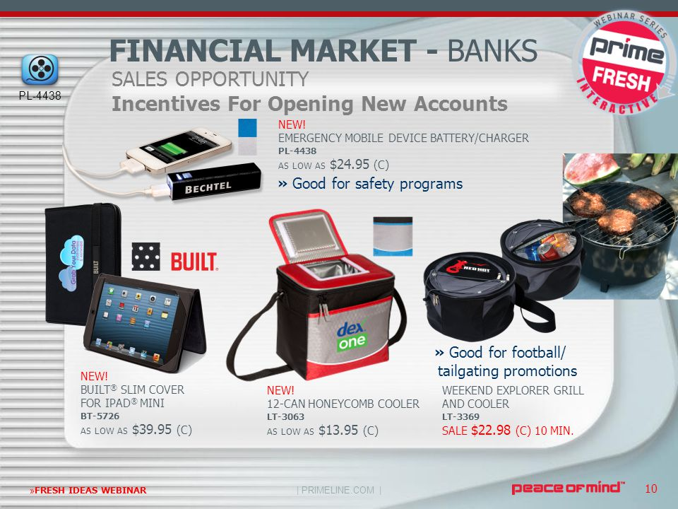 | PRIMELINE.COM | »FRESH IDEAS WEBINAR 10 SALES OPPORTUNITY Incentives For Opening New Accounts FINANCIAL MARKET - BANKS NEW! EMERGENCY MOBILE DEVICE