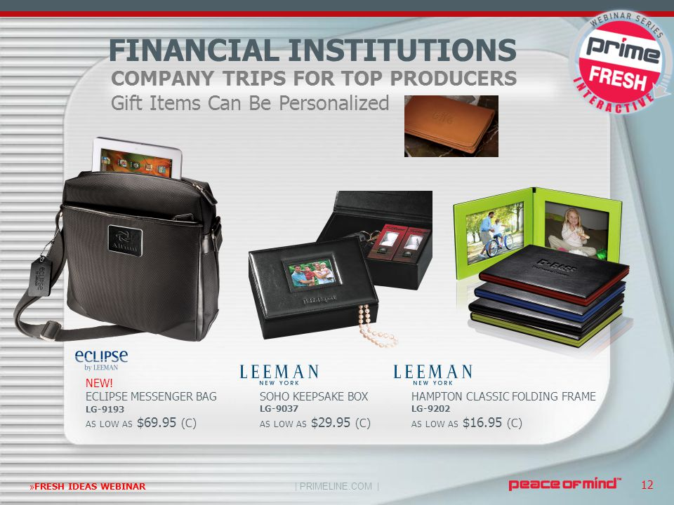 | PRIMELINE.COM | »FRESH IDEAS WEBINAR 12 COMPANY TRIPS FOR TOP PRODUCERS Gift Items Can Be Personalized FINANCIAL INSTITUTIONS HAMPTON CLASSIC FOLDIN