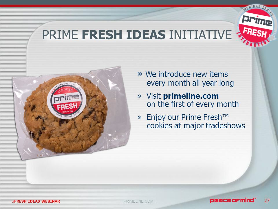 | PRIMELINE.COM | »FRESH IDEAS WEBINAR 27 » We introduce new items every month all year long » Visit primeline.com on the first of every month » Enjoy