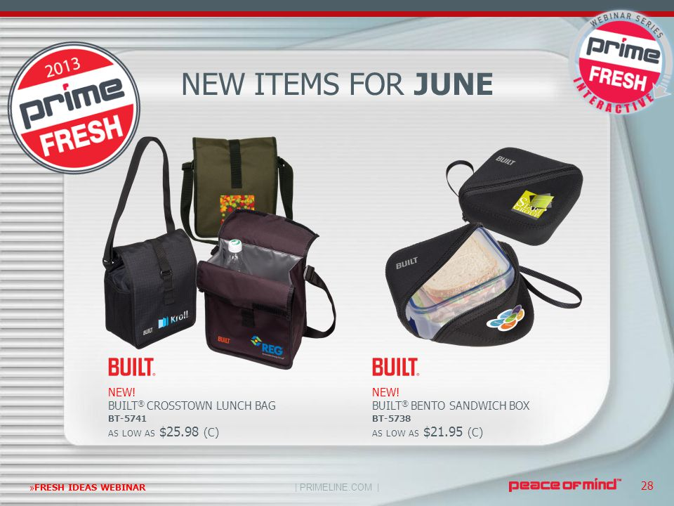 | PRIMELINE.COM | »FRESH IDEAS WEBINAR 28 NEW ITEMS FOR JUNE NEW! BUILT ® CROSSTOWN LUNCH BAG BT-5741 AS LOW AS $25.98 (C) NEW! BUILT ® BENTO SANDWICH