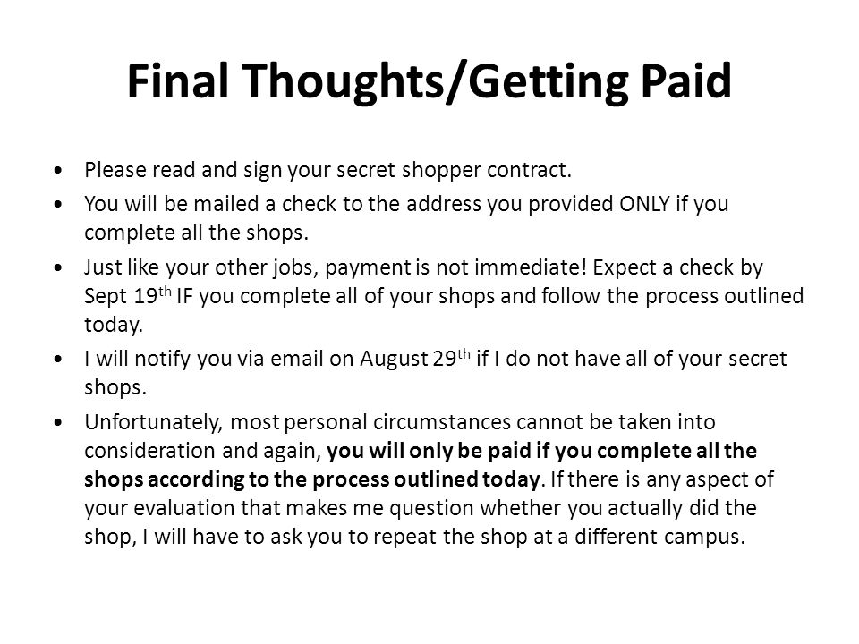 Final Thoughts/Getting Paid Please read and sign your secret shopper contract.