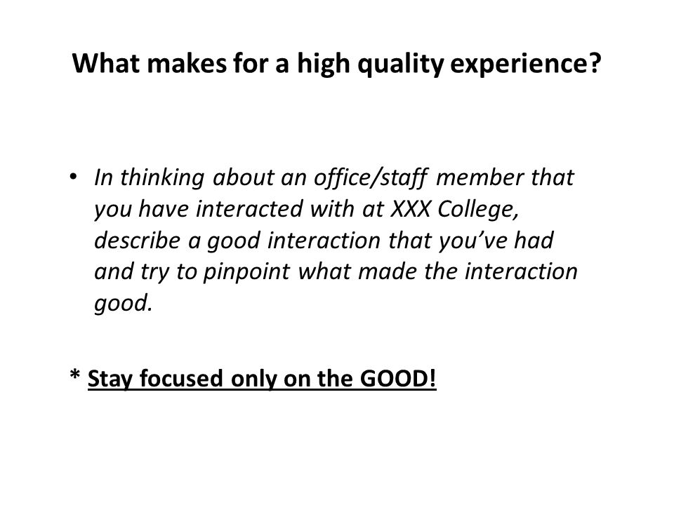 What makes for a high quality experience.