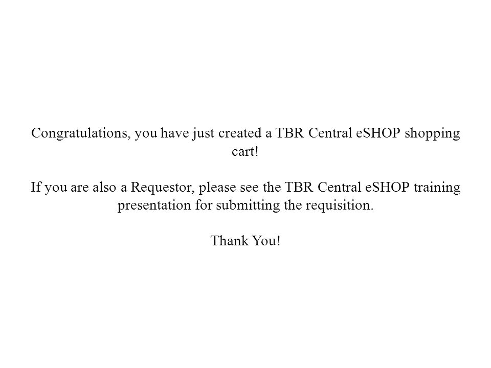 Congratulations, you have just created a TBR Central eSHOP shopping cart.