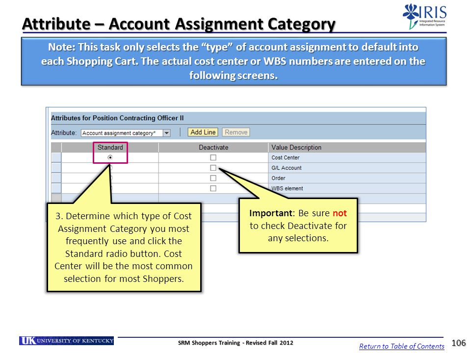 Attribute – Account Assignment Category 3. Determine which type of Cost Assignment Category you most frequently use and click the Standard radio butto