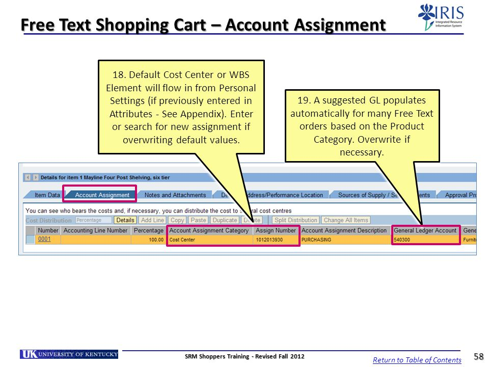 Free Text Shopping Cart – Account Assignment 18. Default Cost Center or WBS Element will flow in from Personal Settings (if previously entered in Attr