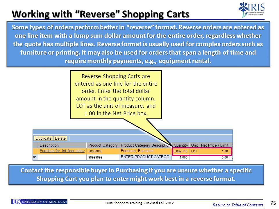 "Working with ""Reverse"" Shopping Carts Some types of orders perform better in ""reverse"" format. Reverse orders are entered as one line item with a lump"