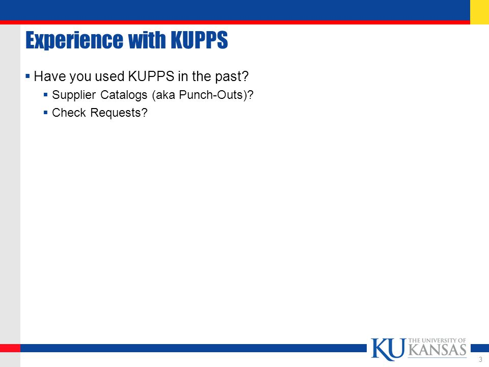 Experience with KUPPS  Have you used KUPPS in the past.