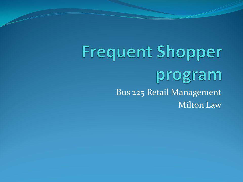 Bus 225 Retail Management Milton Law