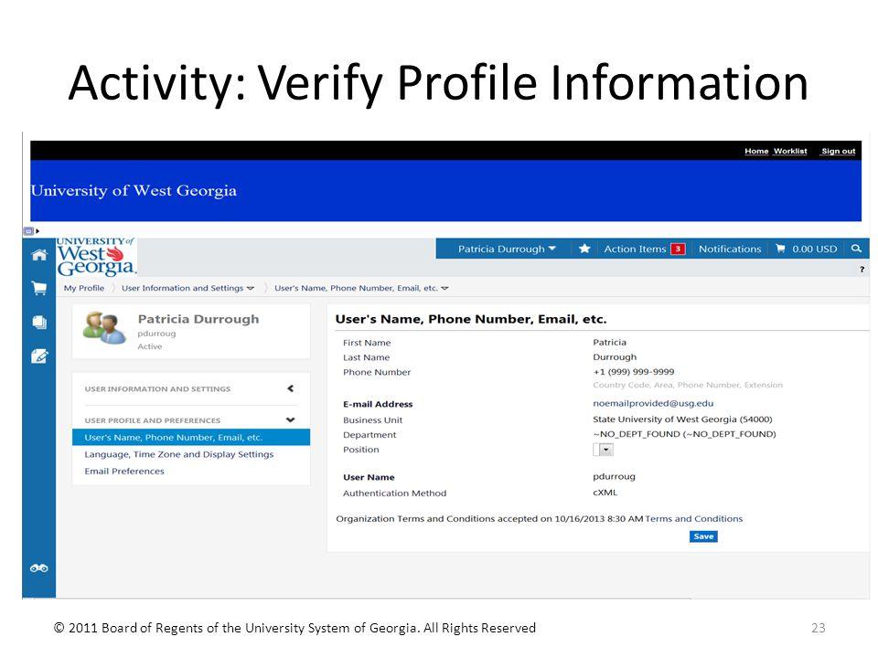 Activity: Verify Profile Information 23© 2011 Board of Regents of the University System of Georgia.