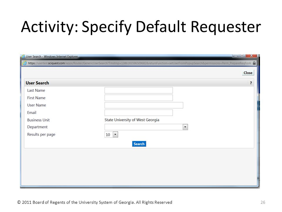 Activity: Specify Default Requester © 2011 Board of Regents of the University System of Georgia.