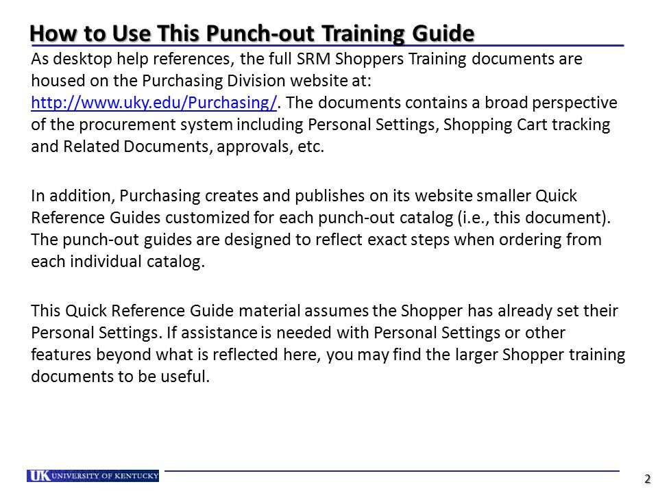 How to Use This Punch-out Training Guide 2 As desktop help references, the full SRM Shoppers Training documents are housed on the Purchasing Division