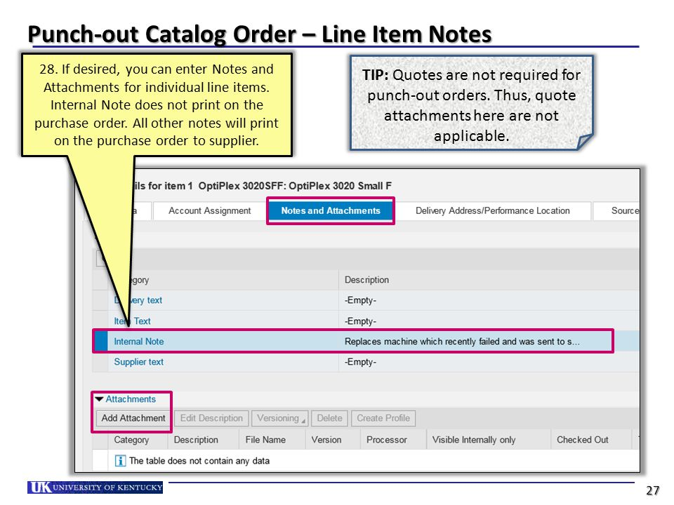 Punch-out Catalog Order – Line Item Notes 28. If desired, you can enter Notes and Attachments for individual line items. Internal Note does not print