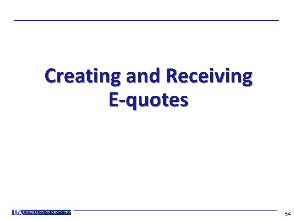 Creating and Receiving E-quotes 34