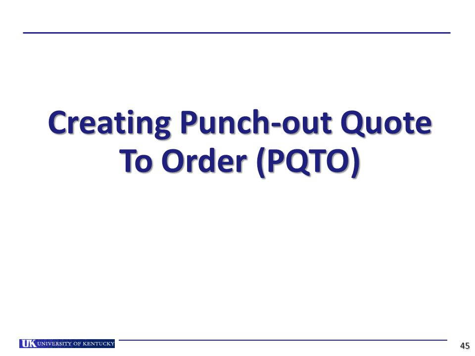Creating Punch-out Quote To Order (PQTO) 45