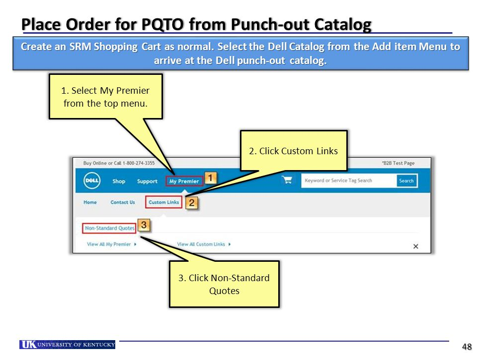 Place Order for PQTO from Punch-out CatalogPlace Order for PQTO from Punch-out Catalog Create an SRM Shopping Cart as normal. Select the Dell Catalog