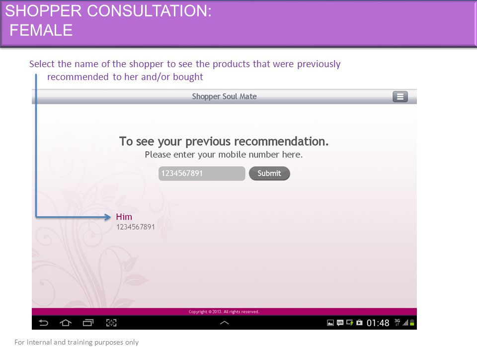 For internal and training purposes only SHOPPER CONSULTATION: FEMALE Select the name of the shopper to see the products that were previously recommend