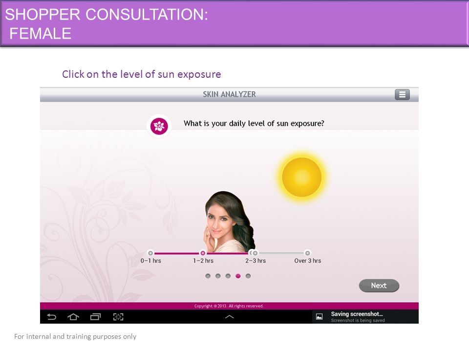 For internal and training purposes only SHOPPER CONSULTATION: FEMALE Click on the level of sun exposure