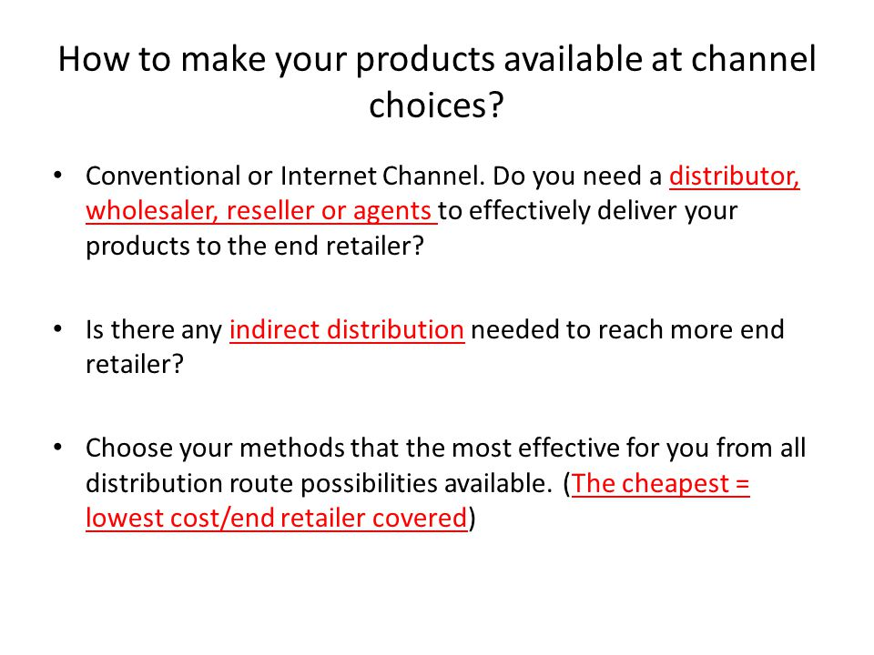 How to make your products available at channel choices.