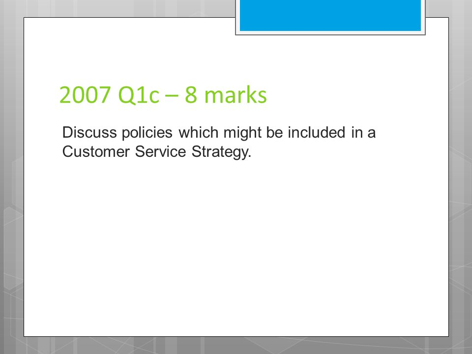 2007 CS Q4 – 4 marks It is important to maintain communication links with customers in order to ensure quality of service.