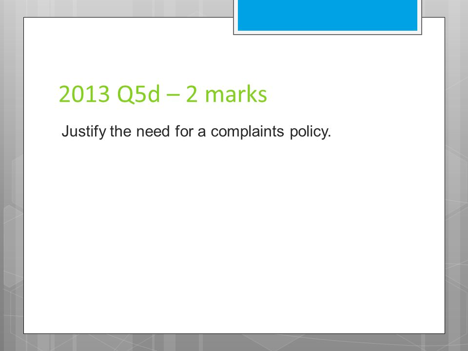 2012 Q2c – 2 marks Justify the expense of training Administrative Assistants in customer care.