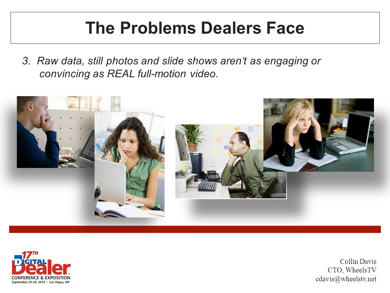 The Problems Dealers Face 3.