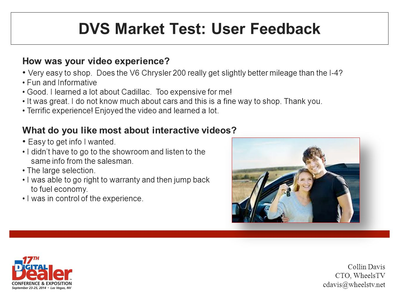 DVS Market Test: User Feedback How was your video experience.