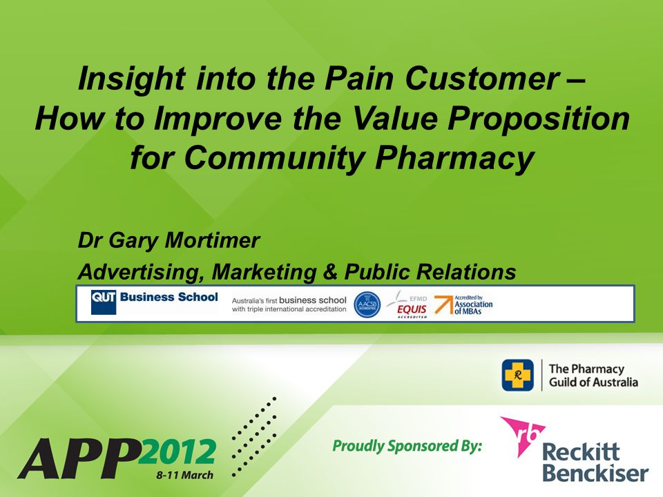 Insight into the Pain Customer – How to Improve the Value Proposition for Community Pharmacy Dr Gary Mortimer Advertising, Marketing & Public Relations
