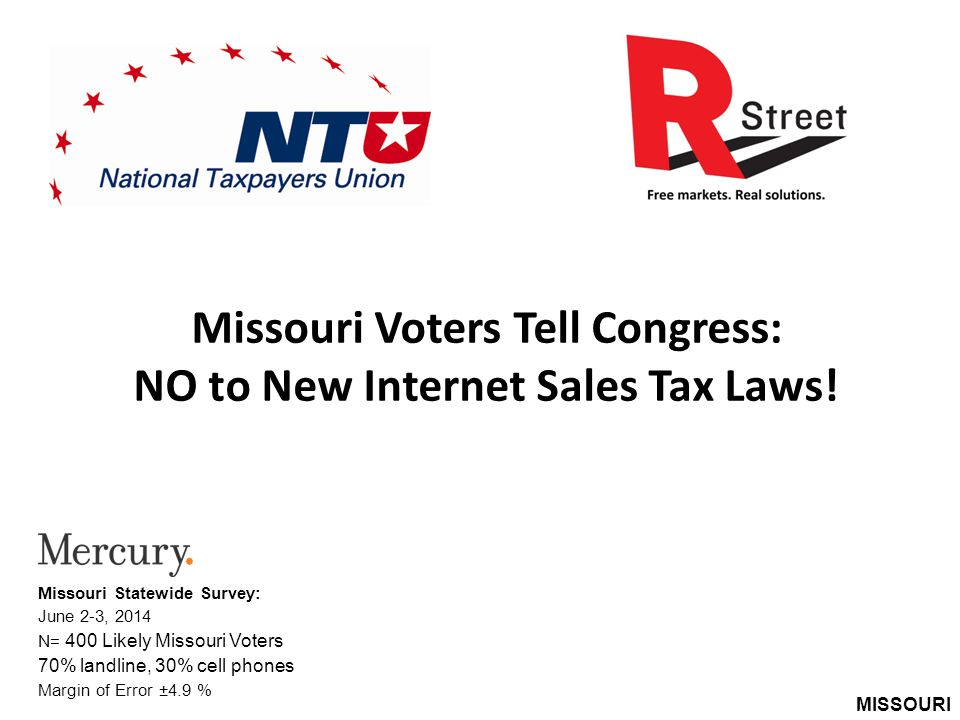 MISSOURI Missouri Voters Tell Congress: NO to New Internet Sales Tax Laws.