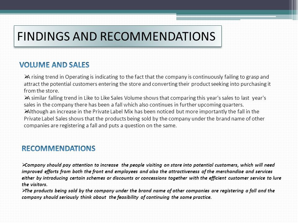FINDINGS AND RECOMMENDATIONS  A rising trend in Operating is indicating to the fact that the company is continuously failing to grasp and attract the potential customers entering the store and converting their product seeking into purchasing it from the store.