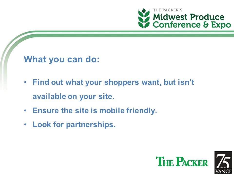 What you can do: Find out what your shoppers want, but isn't available on your site.