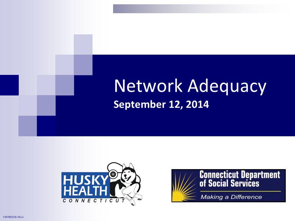 Network Adequacy September 12, 2014 HSPRE0005-0614