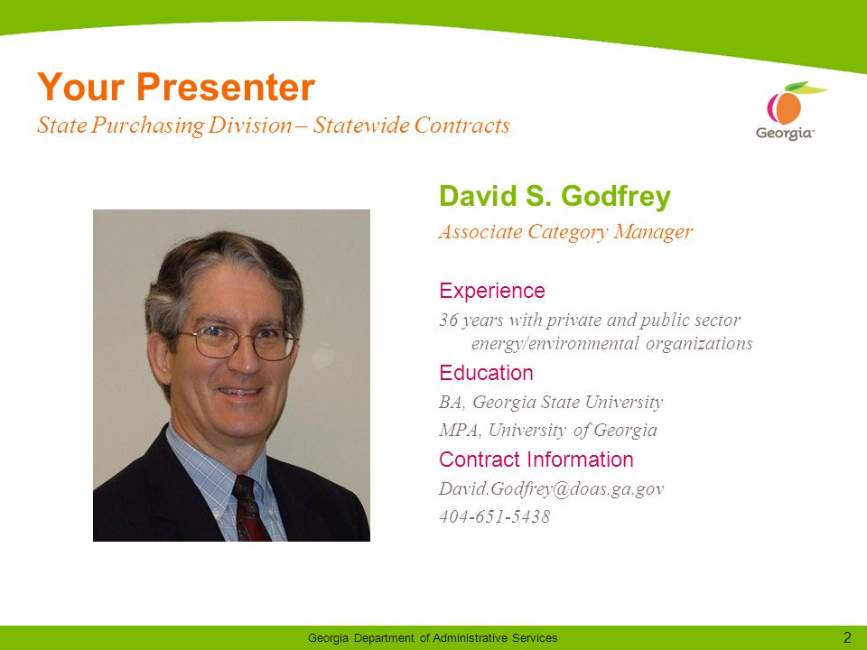 2 Georgia Department of Administrative Services Your Presenter State Purchasing Division – Statewide Contracts David S.