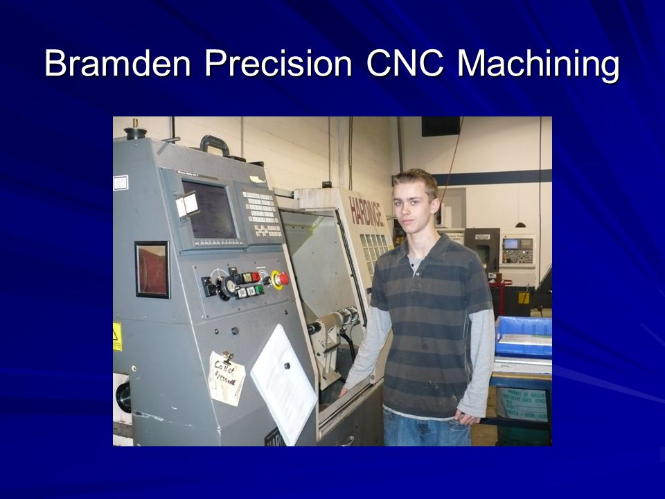 Bramden Precision CNC Machining