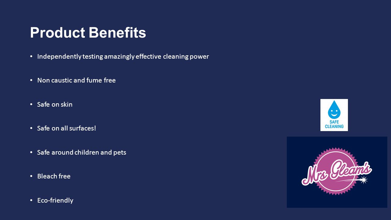 Product Benefits Independently testing amazingly effective cleaning power Non caustic and fume free Safe on skin Safe on all surfaces.