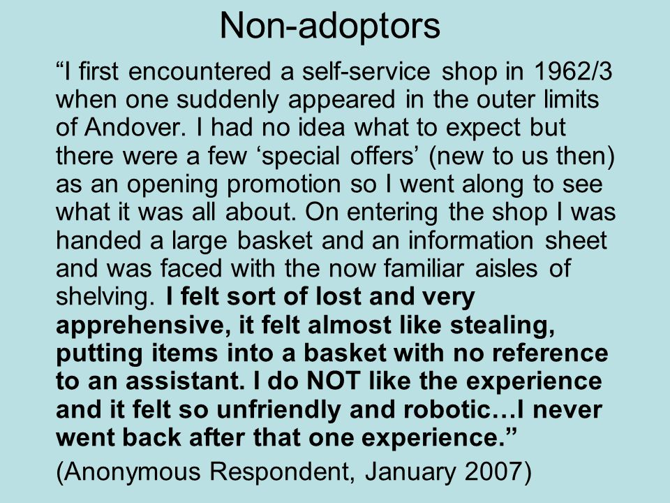 Non-adoptors I first encountered a self-service shop in 1962/3 when one suddenly appeared in the outer limits of Andover.