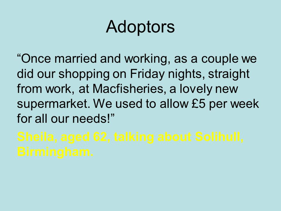 "Adoptors ""Once married and working, as a couple we did our shopping on Friday nights, straight from work, at Macfisheries, a lovely new supermarket. W"