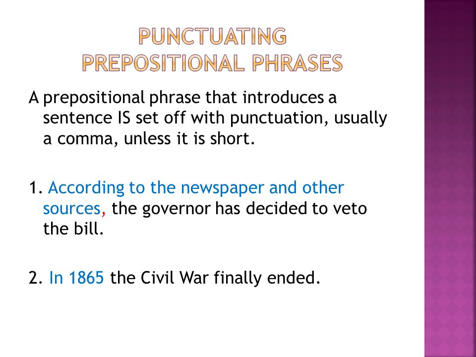 A prepositional phrase that introduces a sentence IS set off with punctuation, usually a comma, unless it is short.