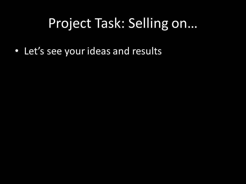 Project Task: Selling on… Let's see your ideas and results