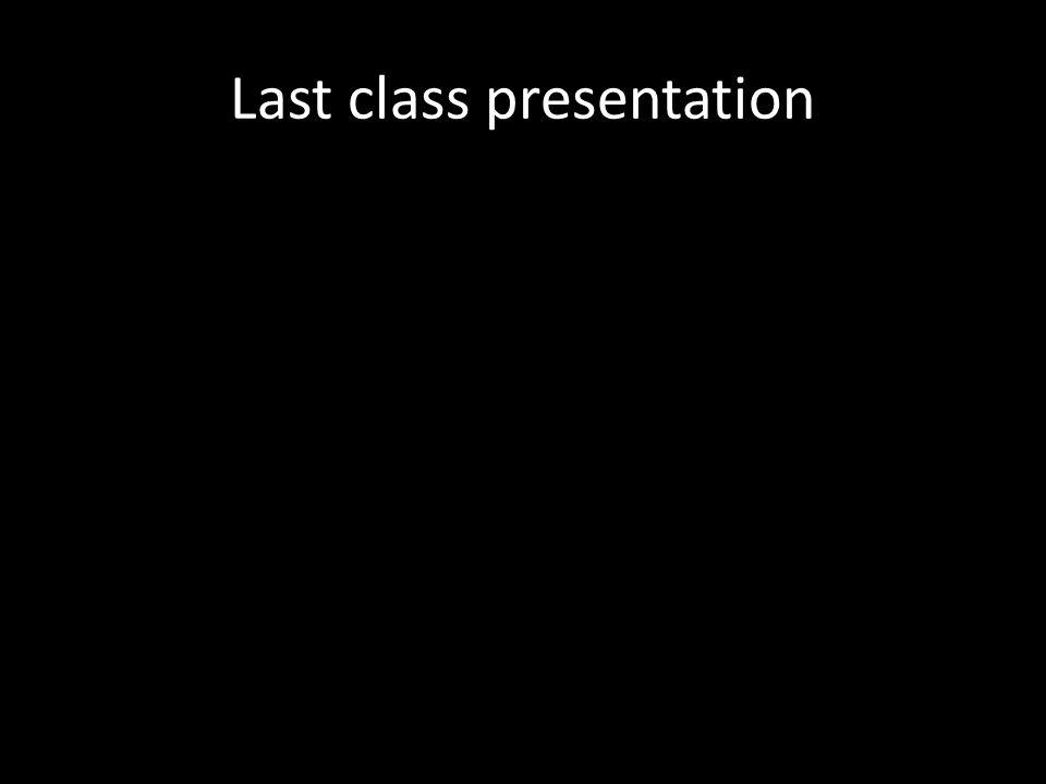 Last class presentation