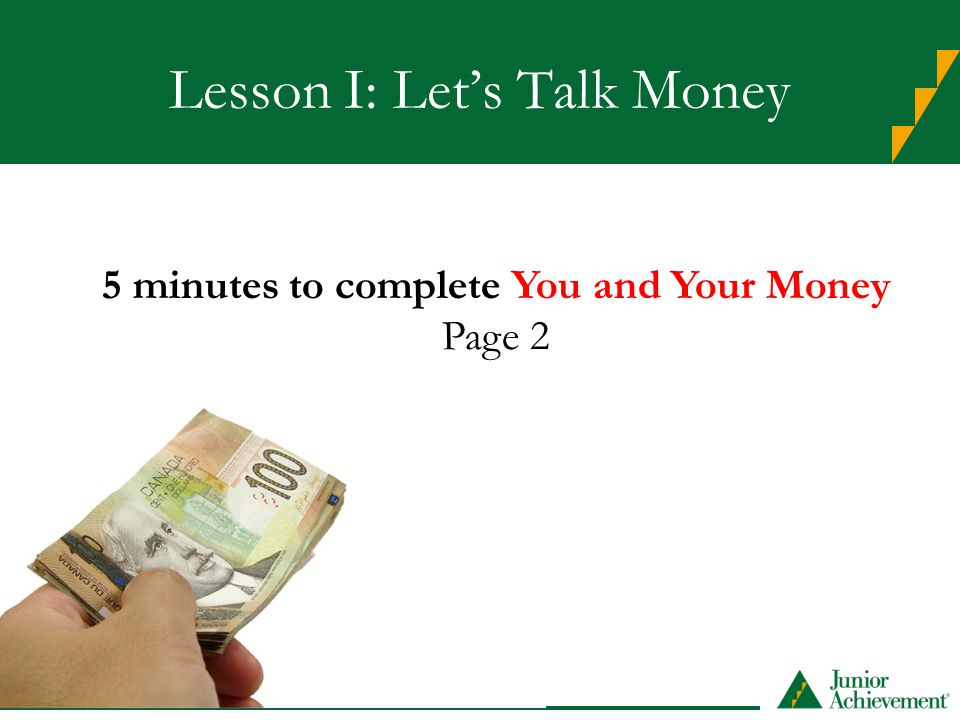 Lesson I: Let's Talk Money 5 minutes to complete You and Your Money Page 2