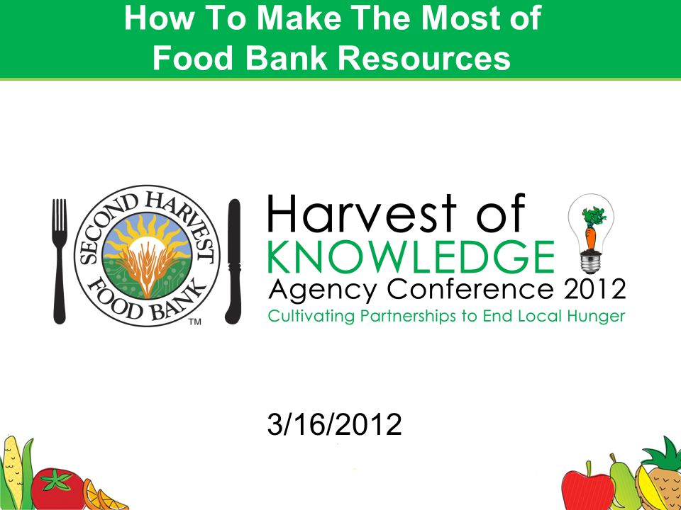 1 How To Make The Most of Food Bank Resources 3/16/2012
