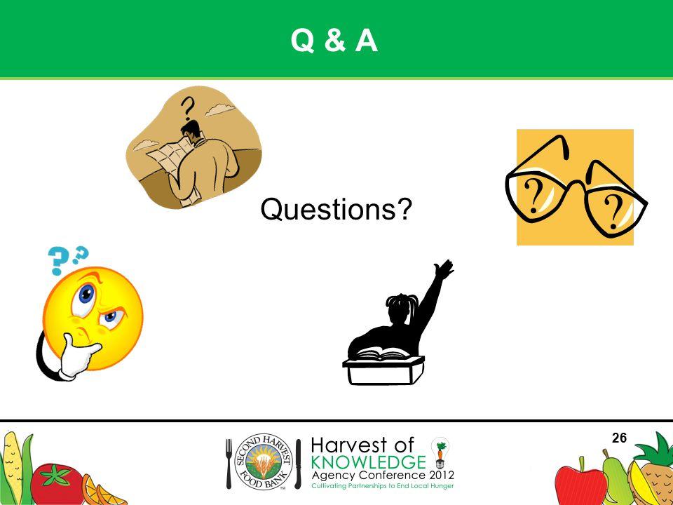 26 Questions? Q & A