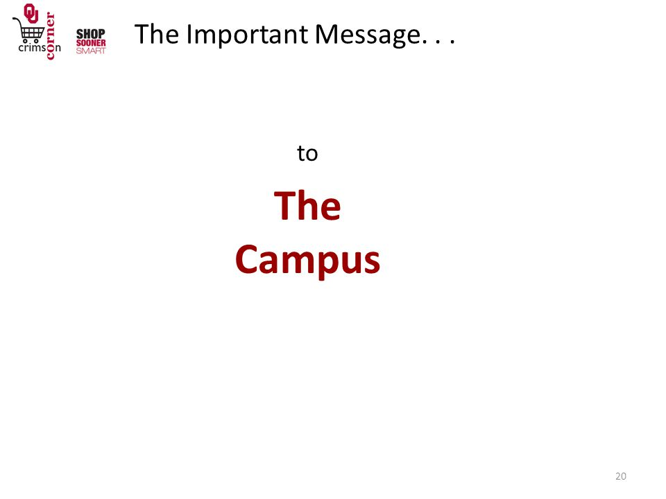 The Important Message... to The Campus 20