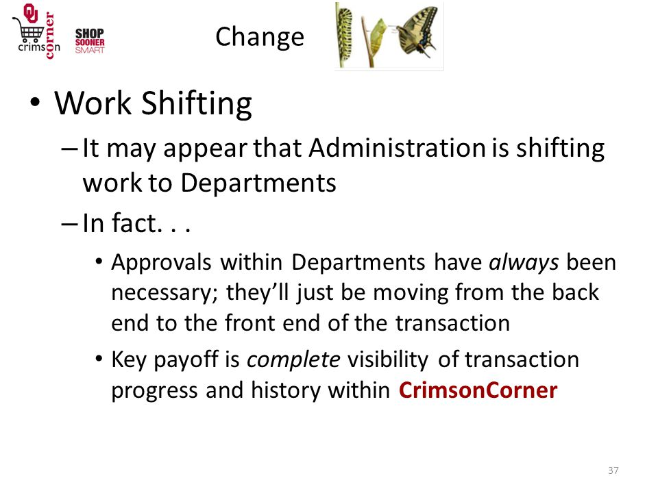 Change 37 Work Shifting – It may appear that Administration is shifting work to Departments – In fact...